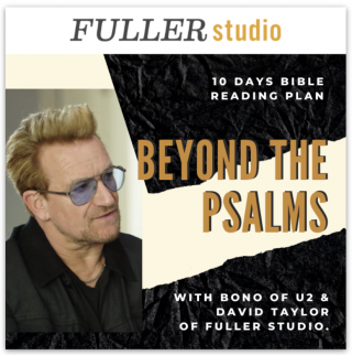 This image is a related visual description of the project 'Beyond the Psalms | Bono & David Taylor:' that was created by 'Fuller studio'.